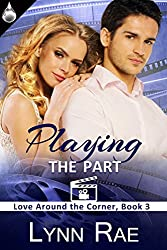 Playing the Part (Love Around the Corner Book 3)