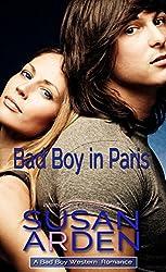 Bad Boy In Paris (Bad Boys Western Romance Book 7)