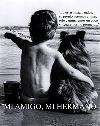 MI AMIGO, MI HERMANO par Percy  Vilca Apaza