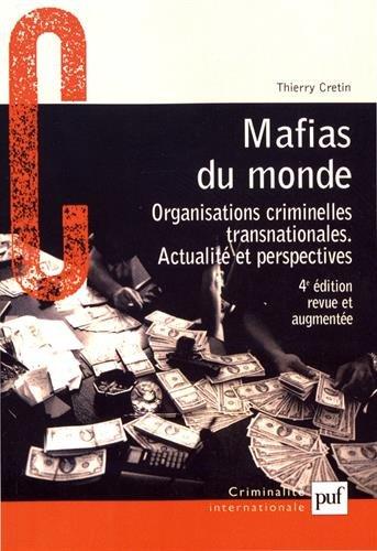 Mafias du monde : Organisations criminelles transnationales - Actualité et perspectives