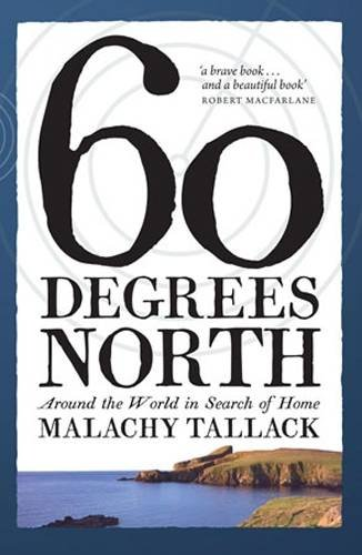 sixty-degrees-north-around-the-world-in-search-of-home