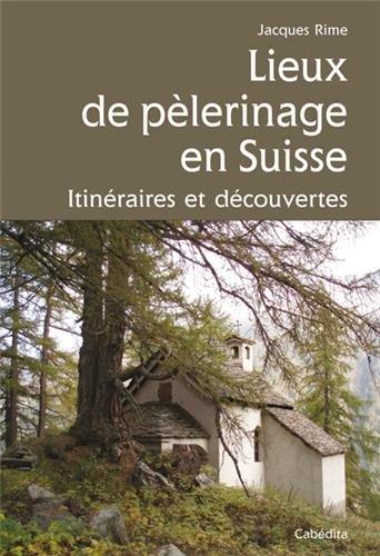 lieux-de-pelerinage-en-suisse-itineraires-et-decouvert
