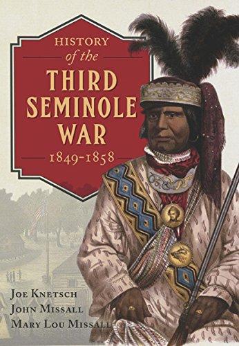 History of the Third Seminole War: 1849-1858 (English Edition)