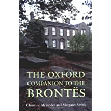 The Oxford Companion to the Brontes by Christine Alexander (2004-03-18)