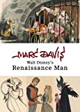 Marc Davis: Walt Disney's Renaissance Man-