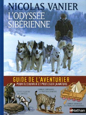 L'odyssée sibérienne - Guide de l'aventurier (Ancien prix Editeur : 19,5 Euros) par NICOLAS VANIER