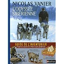 L'odyssée sibérienne - Guide de l'aventurier (Ancien prix Editeur : 19,5 Euros)