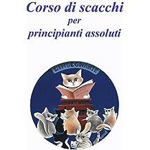 Corso di scacchi per principianti assoluti adulti (Italian Edition)