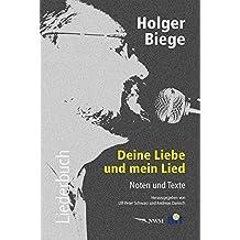 Holger Biege Liederbuch, inkl. CD mit 18 Titeln: Deine Liebe und mein Lied