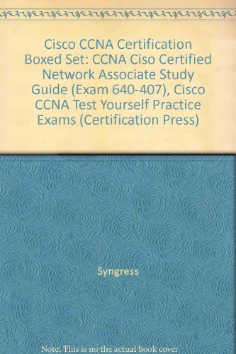 "Cisco CCNA Certification Boxed Set: ""CCNA Ciso Certified Network Associate Study Guide (Exam 640-407)"", ""Cisco CCNA Test Yourself Practice Exams"" (Certification Press)"