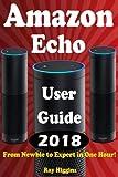 Amazon Echo: Amazon Echo User Manual: From...