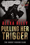 Front cover for the book Pulling Her Trigger by Alexa Riley