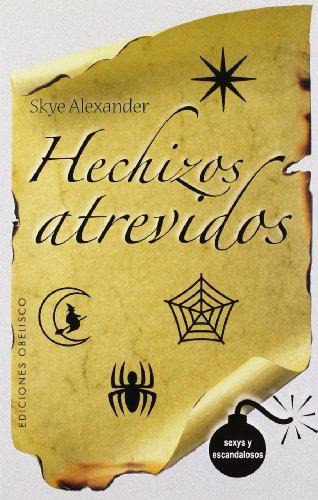Hechizos atravidos, hechizos inocentes (MAGIA Y OCULTISMO)