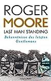 Image de Last Man Standing: Bekenntnisse des letzten Gentlemans. Autobiografie