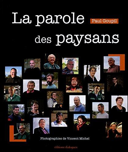 La parole des paysans : Portraits sensibles d'agriculteurs bretons par Paul Goupil