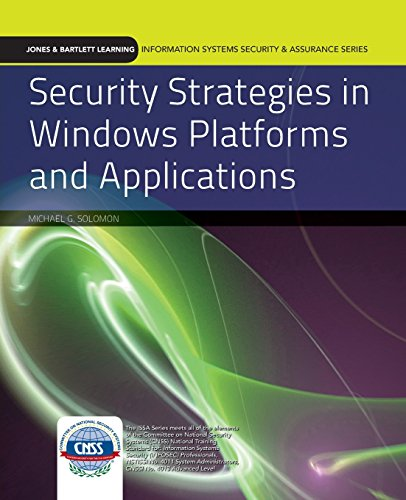 Security Strategies in Windows Platforms and Applications (J & B Learning Information Systems Security & Assurance Series)