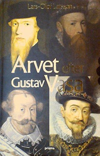 Descargar Libro Arvet efter Gustav Vasa : Berättelsen om fyra kungar och ett rike de Lars-Olof Larsson