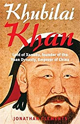 A Brief History of Khubilai Khan by Jonathan Clements (2010-08-02)