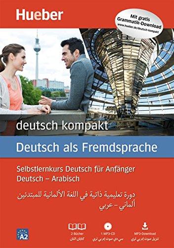 deutsch kompakt Neu: Arabische Ausgabe / Paket: 2 Bücher + 1 MP3-CD + MP3-Download