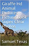 Giraffe Hd Animal Pictures Picture book Super Clear Photos (English Edition)