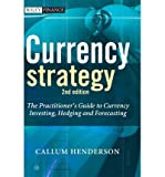 [ { Currency Strategy: The Practitioner's Guide to Currency Investing, Hedging and Forecasting } ] BY ( Author ) May-2006 [ Hardcover ]