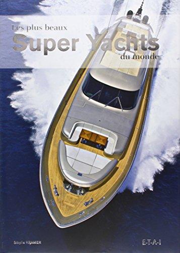 Les plus beaux Super Yachts du monde par Sibylle Kramer