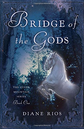 Bridge of the Gods: The Silver Mountain Series, Book One