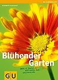 Blühender Garten: Über 15 einfache Beet-Ideen zum Nachmachen (GU Altproduktion HHG)