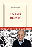 Un papa de sang | Hatzfeld, Jean. Auteur