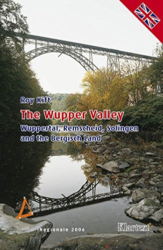 The Wupper Valley: Wuppertal, Remscheid, Solingen and the Bergisch Land