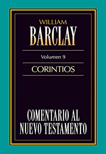 Comentario al Nuevo Testamento Vol. 09: Corintios (Tomo nº 9) por William Barclay