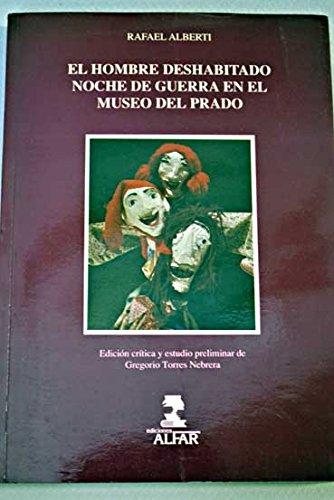 Hombre deshabitado, Rafael alberti (Serie Ediciones, textos y documentos) por Gregorio Torres