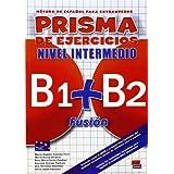 Prisma Fusión B1+B2 - Libro de ejercicios: Exercises Book (Prisma Fusion)