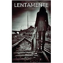 LENTAMENTE