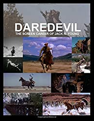 Daredevil: The Screen Career of Jack N. Young