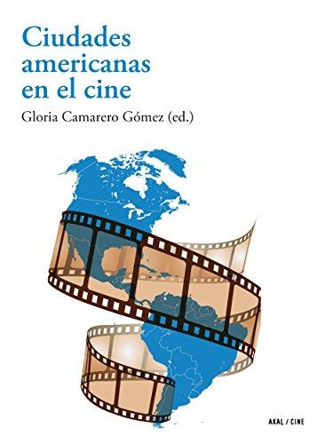 Ciudades americanas en el cine por Gloria Camarero Gómez  (Ed.)