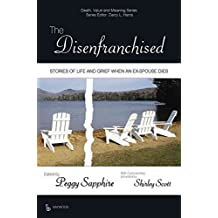 [(The Disenfranchised : Stories of Life and Grief When an Ex-Spouse Dies)] [By (author) Shirley Scott ] published on (December, 2013)