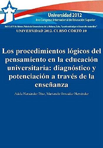 Universidad 2012: curso corto 10: los procedimientos lógicos del pensamiento en la educación universitaria: diagnóstico y potenciación a través de la enseñanza