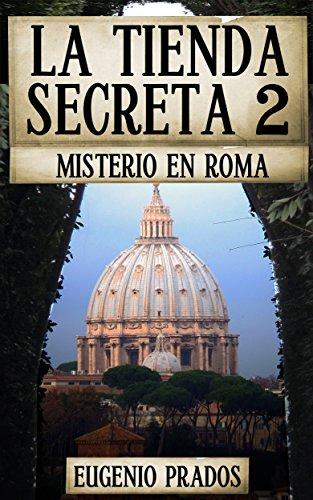 LA TIENDA SECRETA 2: MISTERIO EN ROMA (Ana Fauré) por Eugenio Prados