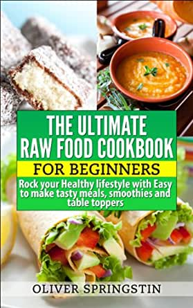 Ultimate raw food cookbook for beginners healthy eating raw enter your mobile number or email address below and well send you a link to download the free kindle app then you can start reading kindle books on your forumfinder Choice Image