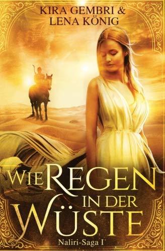 Wie Regen in der Wüste (Naliri-Saga, Band 1) (Weg Der Könige Taschenbuch)