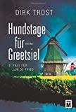 Image of Hundstage für Greetsiel - Ostfriesland-Krimi (Jan de Fries, Band 3)
