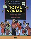 Total normal: Was du schon immer