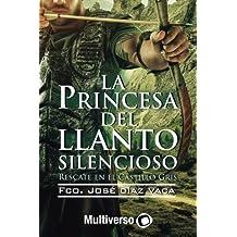 La Princesa del Llanto Silencioso: Rescate en el Castillo Gris: Volume 1
