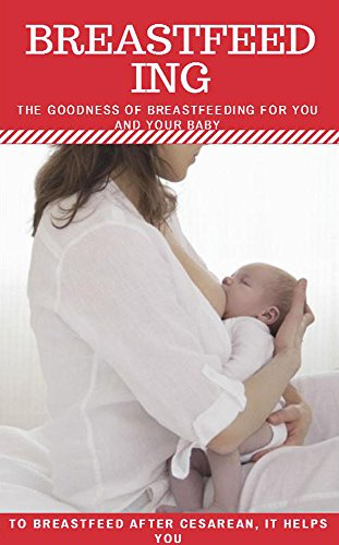 breastfeed-ing-the-goodness-of-breastfeeding-for-you-and-your-baby-to-breastfeed-after-cesarean-it-h