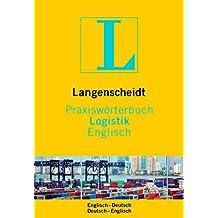 Langenscheidt Praxiswörterbuch Logistik Englisch: Englisch-Deutsch/Deutsch-Englisch (Langenscheidt Praxiswörterbücher)