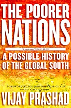 The Poorer Nations: A Possible History of the Global South by [Prashad, Vijay]