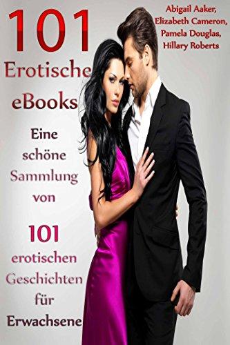 Schöne Sammlung (101 Erotische eBooks Eine schöne Sammlung von 101 erotischen Geschichten für Erwachsene)