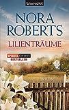Lilienträume: Roman (Die Blüten-Trilogie, Band 2) - Nora Roberts