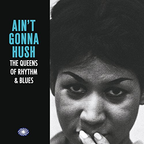Ain't Gonna Hush: The Queens o...